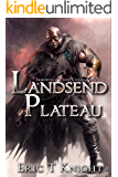 Landsend Plateau (Immortality and Chaos Book 2)