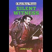 Silent Witness (Black Horse Western)