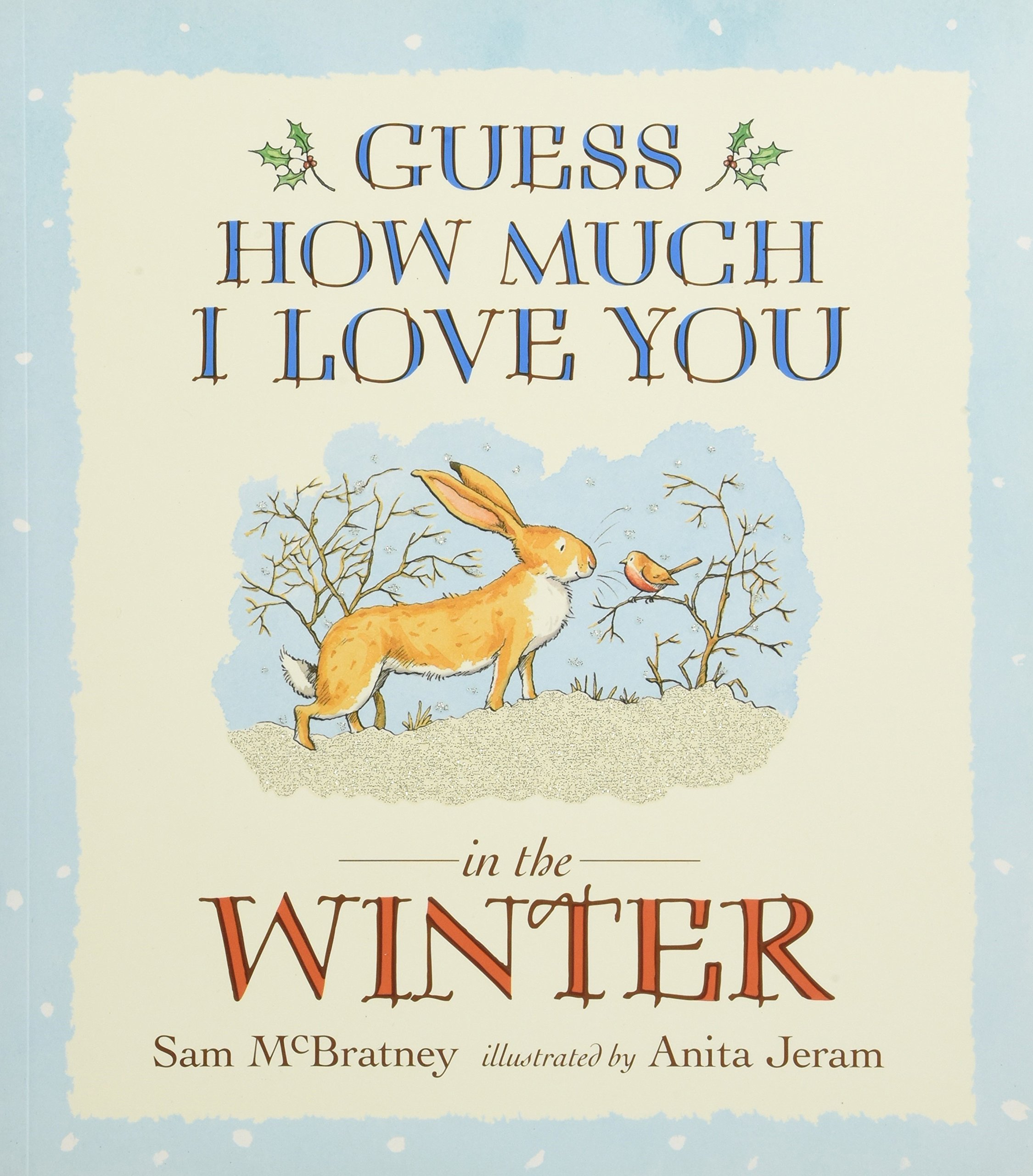abeacfaea0a7 Guess How Much I Love You in the Winter: Sam McBratney ...