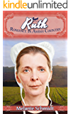 Ruth's Story: Part 3 Romance In Amish Country