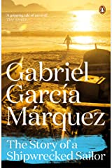 The Story of a Shipwrecked Sailor (Marquez 2014) Kindle Edition