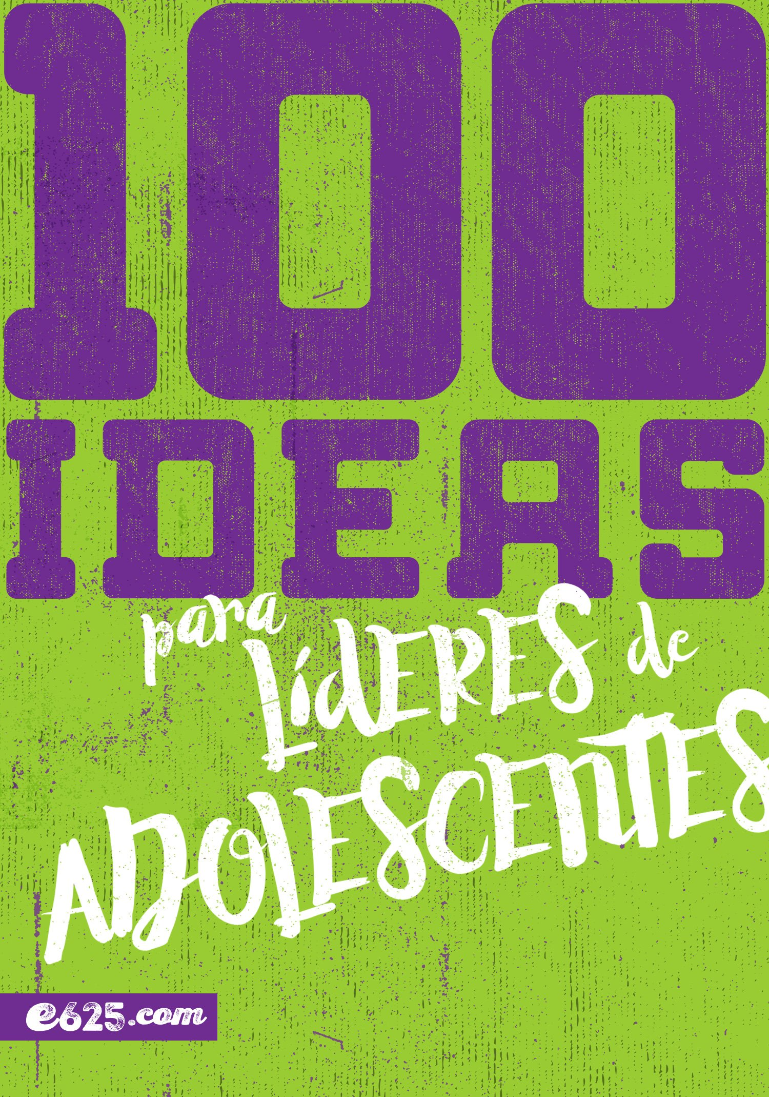 100 ideas para líderes de adolescentes (Spanish Edition): Lucas Leys: 9781946707765: Amazon.com: Books