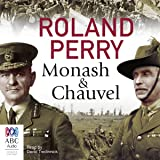 Monash and Chauvel: How Australia's Two Greatest Generals Changed the Course of World History