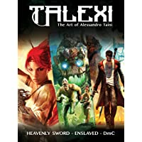 Talexi - the Concept Art of Alessandro Taini: For Heavenly Sword, Enslaved and Dmc