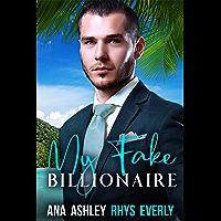 My Fake Billionaire: a Fake Relationship MM Romance Short Story (English Edition)