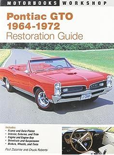 com pontiac lemans tempest gto x color pontiac gto restoration guide 1964 1972 motorbooks workshop