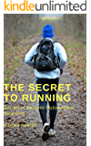 The Secret To Running (Secrets to Success: Achievement Simplified Book 1)