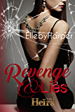 Revenge & Lies: Heirs Book 3 (Heirs family secrets book 3)