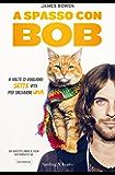 A spasso con Bob (Parole) (Italian Edition)