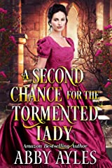 A Second Chance for the Tormented Lady: A Clean & Sweet Regency Historical Romance Novel (Tales of Magnificent Ladies Book 3) Kindle Edition