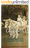 The Glorious Path: Through Recovered Memories and Back