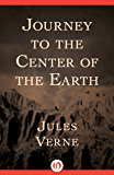 Journey to the Center of the Earth (English Edition)