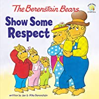 The Berenstain Bears Show Some Respect (Berenstain Bears/Living Lights: A Faith Story)