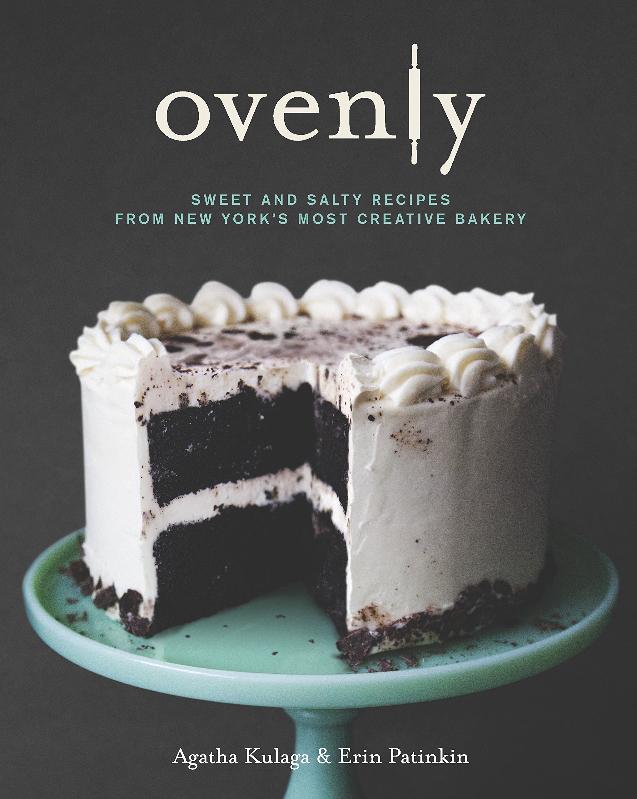 Ovenly: Sweet and Salty Recipes from New York's Most Creative Bakery by Harlequin