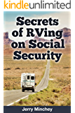 Image for Secrets of RVing on Social Security: How to Enjoy the Motorhome and RV Lifestyle While Living on Your Social Security…