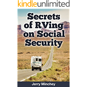 Secrets of RVing on Social Security: How to Enjoy the Motorhome and RV Lifestyle While Living on Your Social Security…