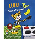 LULU the Tiger Baking Pancakes: A Children's Book about Counting, Cooking, Sharing and Social skills (Cooking Adventures)