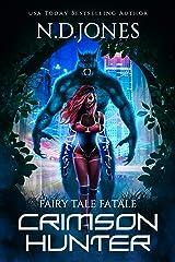 Crimson Hunter: A Little Red Riding Hood Reimagining (Fairy Tale Fatale Book 1) Kindle Edition