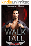 Walk Tall (Assassin's Claws Book 1)