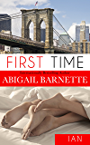 First Time: Ian's Story (First Time (Ian) Book 1)