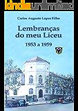 LEMBRANÇAS DO MEU LICEU: 1953 a 1959