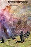 The Cosmic Forces of MU - Volume 1