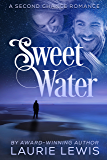 Sweet Water (A Second Chance Romance Book 1)