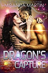 Dragon's Capture: A SciFi Alien Romance (Red Planet Dragons of Tajss Book 6) Kindle Edition