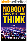 Nobody Cares What You Think