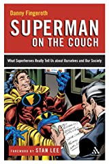 Superman on the Couch: What Superheroes Really Tell Us about Ourselves and Our Society Paperback
