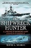 The Shipwreck Hunter: A lifetime of extraordinary deep-sea discoveries