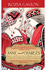 Anne and Charles: Passion and Politics in Late Medieval France: The Story of Anne of Brittany's Marriage to Charles VIII (Anne of Brittany Series Book 1) Kindle Edition