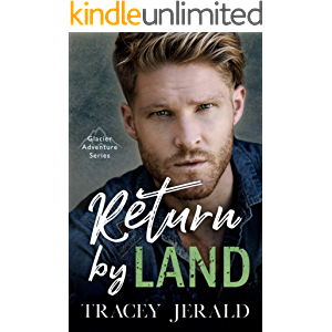 Return by Land (Glacier Adventure Series Book 2)