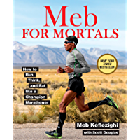 Meb For Mortals: How to Run, Think, and Eat like a Champion Marathoner (English Edition)