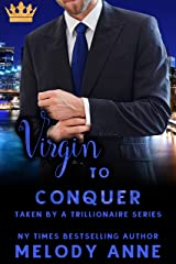 Virgin to Conquer (Taken by a Trillionaire Series) Kindle Edition