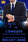 Virgin to Conquer (Taken by a Trillionaire Series)