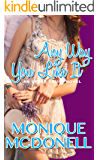 Any Way You Like It: An Upper Crust Novel (The Upper Crust Series Book 8)