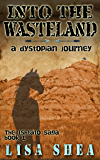 Into the Wasteland - A Dystopian Journey (The Ishtato Saga Book 1)