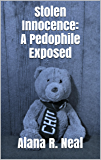 Stolen Innocence: A Pedophile Exposed