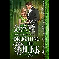 Delighting the Duke (Dukes Done Wrong Book 4)