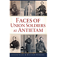 Faces of Union Soldiers at Antietam (Civil War Series)