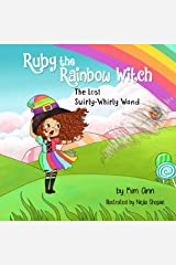 Ruby the Rainbow Witch: The Lost Swirly-Whirly Wand Kindle Edition