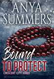 Bound To Protect (Crescent City Kings Book 4)