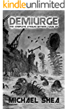 Demiurge: The Complete Cthulhu Mythos Tales of Michael Shea