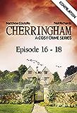 Cherringham - Episode 16-18: A Cosy Crime Series Compilation (Cherringham: Crime Series Compilations Book 6)