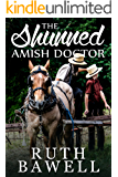 The Shunned Amish Doctor (Amish Romance) (A Lehman Sisters Amish Romance Book 2)