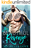 His Beautiful Revenge: A Bad Boy Billionaire Romance