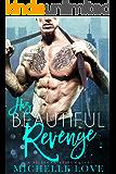 His Beautiful Revenge: A Bad Boy Billionaire Romance