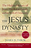 The Jesus Dynasty: The Hidden History of Jesus, His Royal Family, and the Birth of Christianity (English Edition)