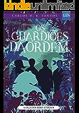 Os Guardiões da Ordem (A Saga do Seres Eternos Livro 1)
